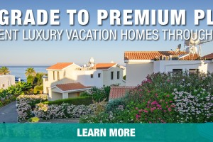 Premium Plus Members, Have You Tried the New RTX Homes Feature? Luxury Home Rentals in Fantastic Vacation Destinations